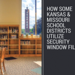 How Some Kansas & Missouri School Districts Utilize Security Window Film