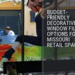 Budget-Friendly Decorative Window Films Options for Missouri Retail Spaces