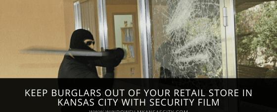 retail kansas city security film